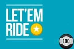 Let Em Ride casino game